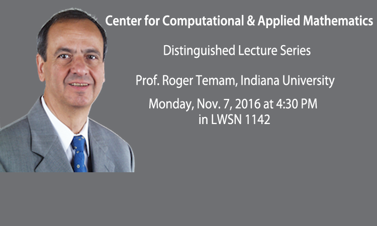 Prof. Roger Temam to present a Distinguished Lecture Series talk