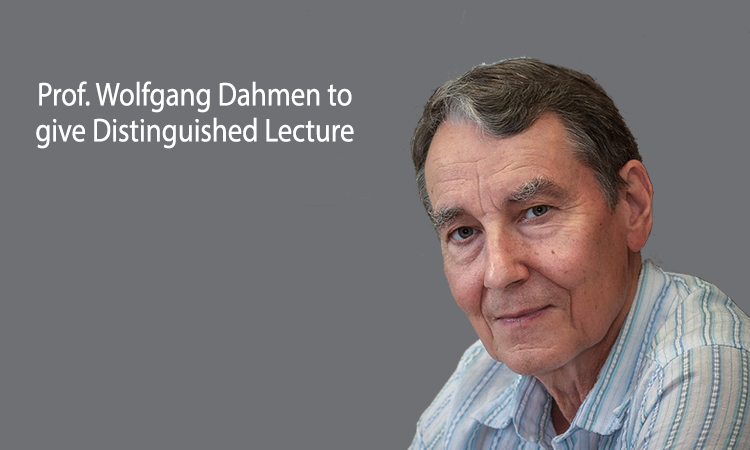 Prof. Wolfgang Dahmen to present Distinguished Lecture Series talk