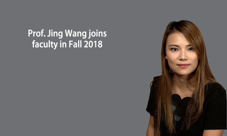 Assistant Professor Jing Wang  to join faculty in August 2018