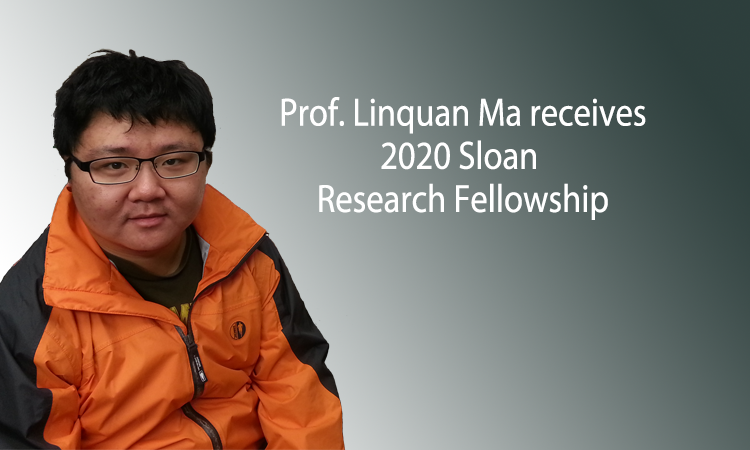 Prof. Linquan Ma receives 2020 Sloan Research Fellowship